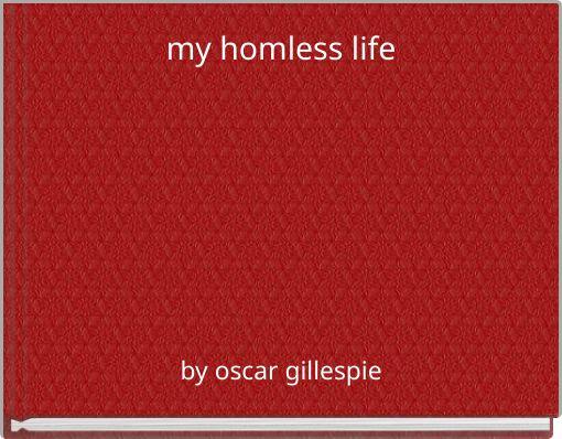 my homless life