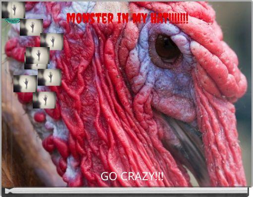 monster  in  MY HAT!!!!!!!