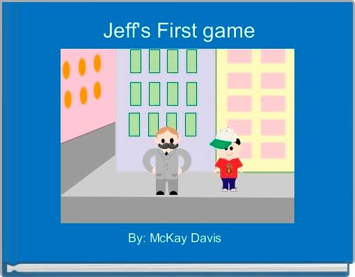 Jeff's First game