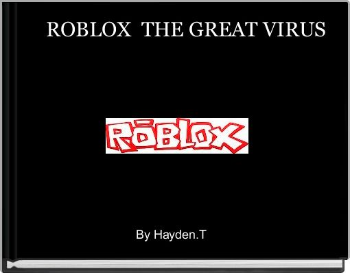 ROBLOX  THE GREAT VIRUS
