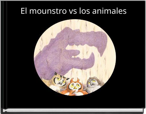 El mounstro vs los animales