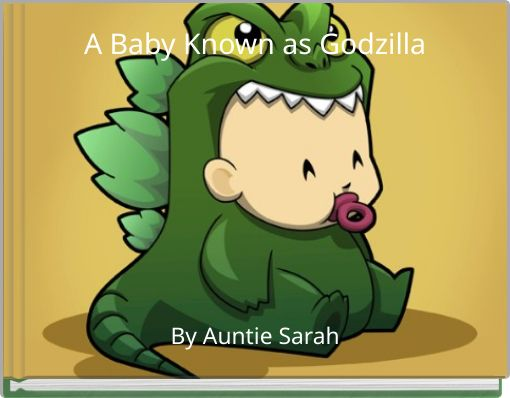 A Baby Known as Godzilla
