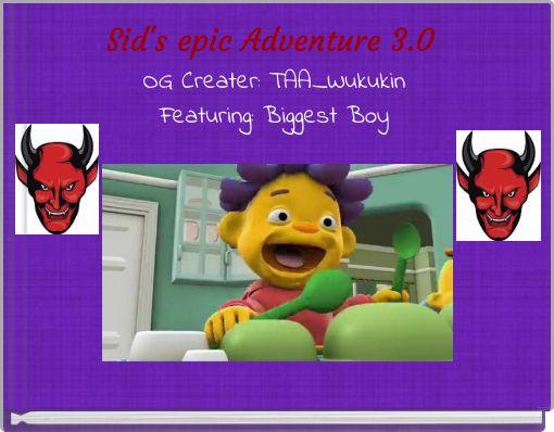 Sid's epic Adventure 3.0