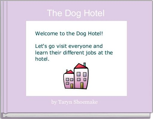 The Dog Hotel