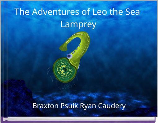The Adventures of Leo the Sea Lamprey