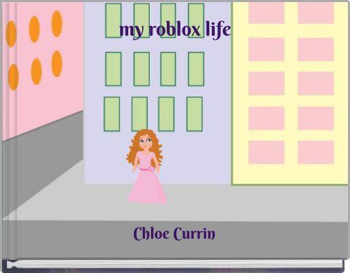 my roblox life