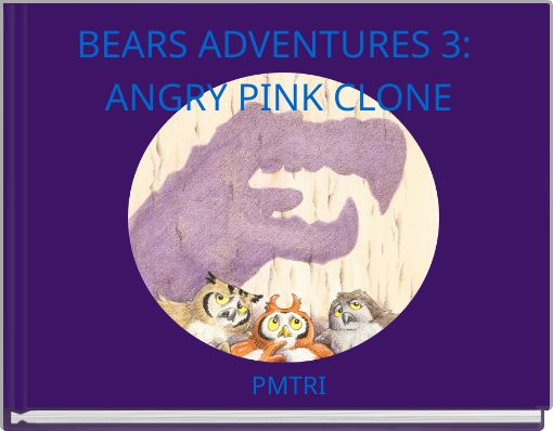 BEARS ADVENTURES 3: ANGRY PINK CLONE