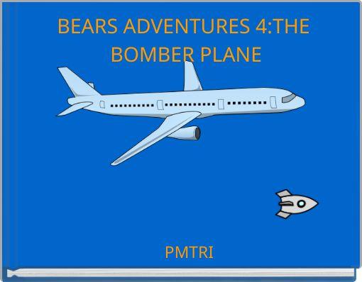 BEARS ADVENTURES 4:THE BOMBER PLANE