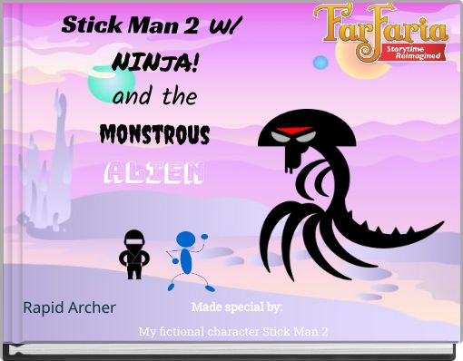 Stick Man 2 w/ NINjA!and themonstrousALIEN