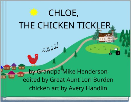 CHLOE, THE CHICKEN TICKLER