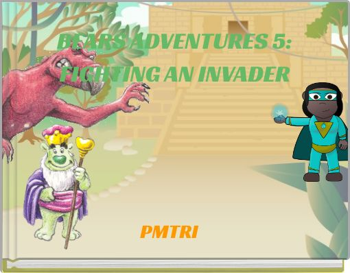 BEARS ADVENTURES 5: FIGHTING AN INVADER