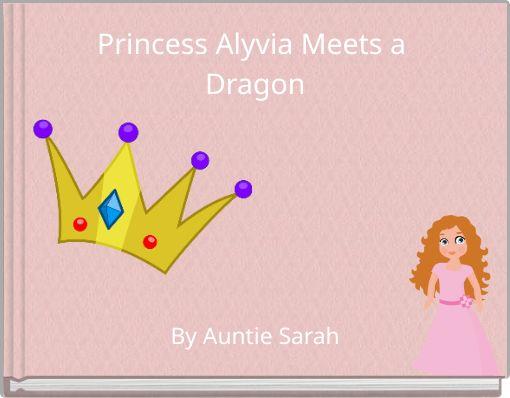 Princess Alyvia Meets a Dragon