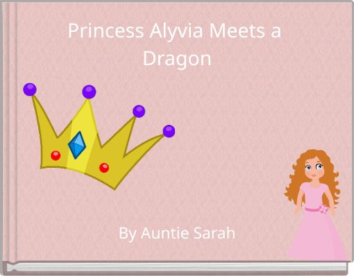 Princess Alyvia Meets a Dragon