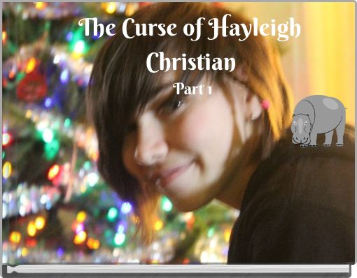 The Curse of Hayleigh Christian Part 1