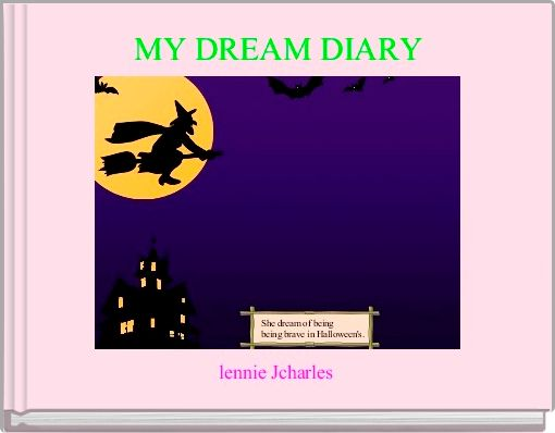 MY DREAM DIARY