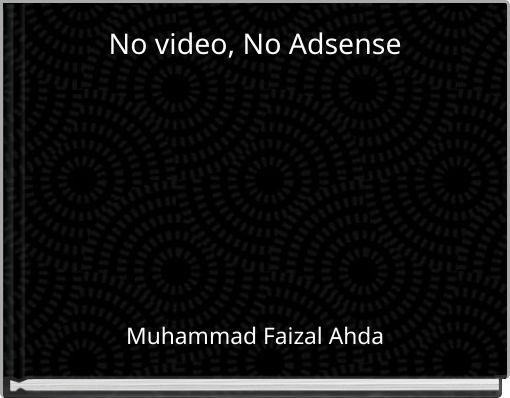 No video, No Adsense