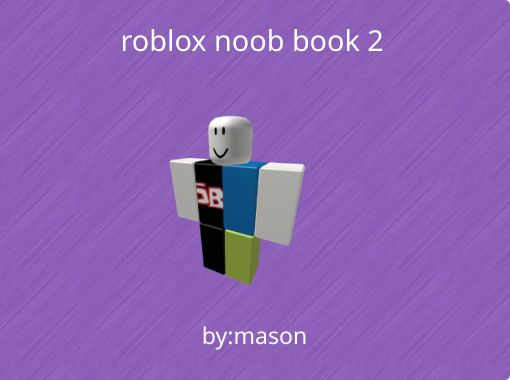 Roblox Noob Book 2 Free Books Childrens Stories Online - sad noob story roblox