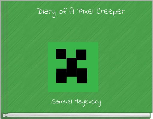 Diary of A Pixel Creeper