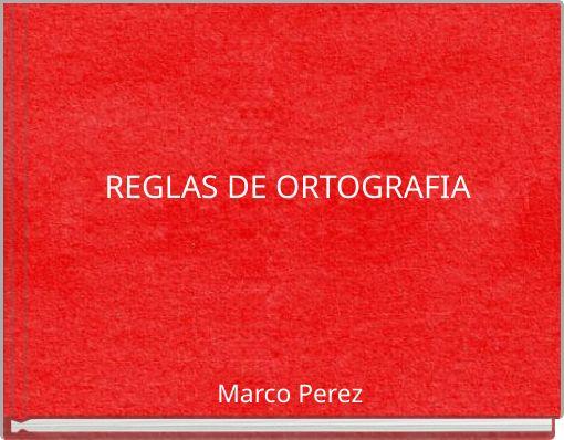 REGLAS DE ORTOGRAFIA