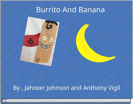 Burrito And Banana