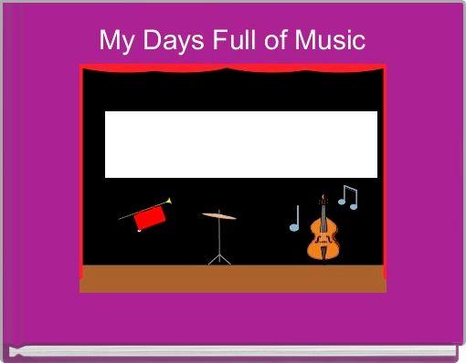 My Days Full of Music