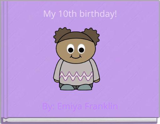 My 10th birthday!
