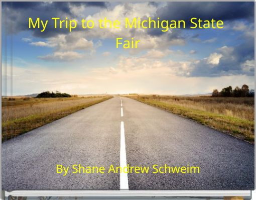My Trip to the Michigan State Fair