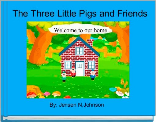 The Three Little Pigs and Friends