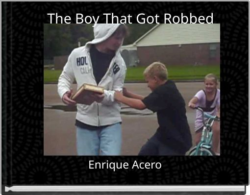 The Boy That Got Robbed