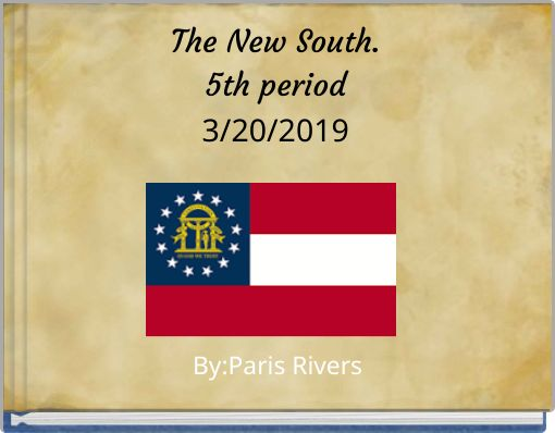 The New South.5th period3/20/2019