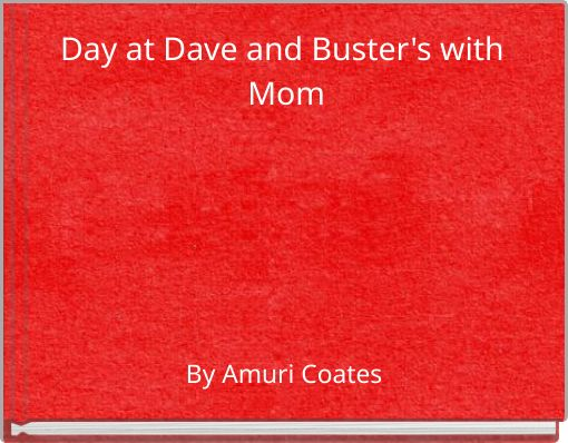Day at Dave and Buster's with Mom