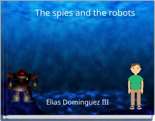 The spies and the robots