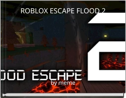 ROBLOX ESCAPE FLOOD 2