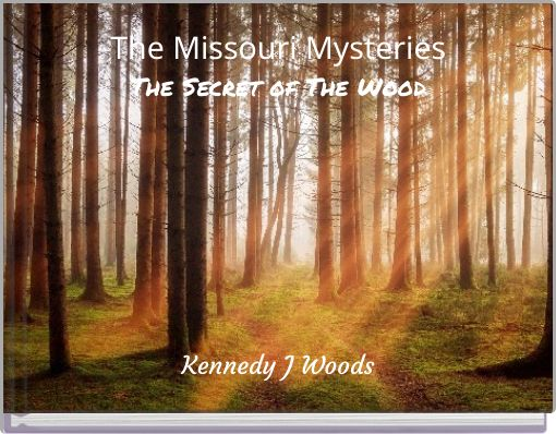The Missouri MysteriesThe Secret of The Wood
