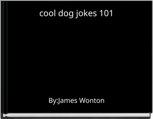 cool dog jokes 101