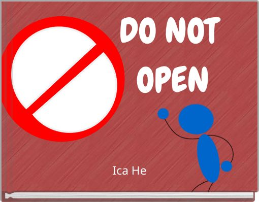 DO NOT OPEN