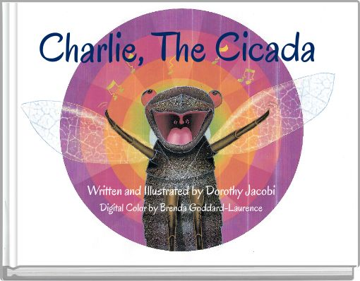 Charlie, The Cicada