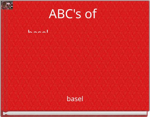 ABC's of basel_____________