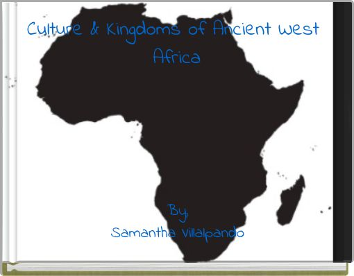 Culture & Kingdoms of Ancient West Africa