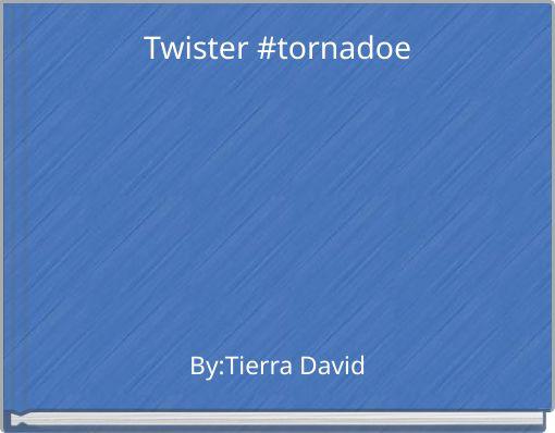 Twister  #tornadoe