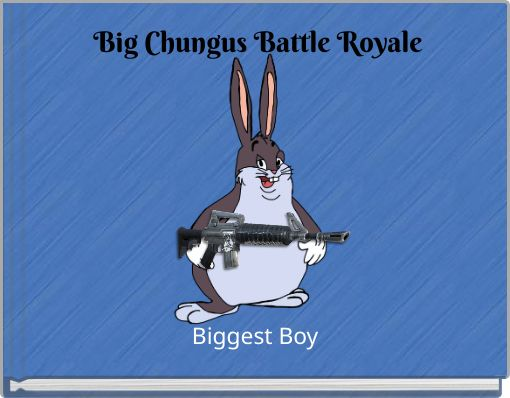 Big Chungus Battle Royale