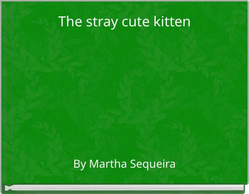 The stray cute kitten