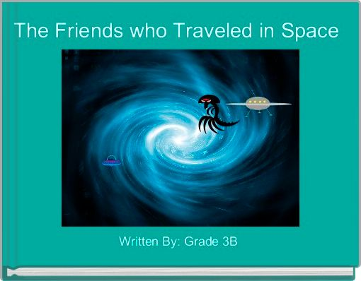 The Friends who Traveled in Space