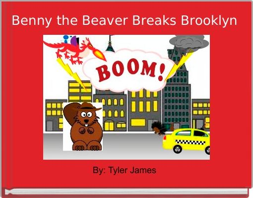 Benny the Beaver Breaks Brooklyn
