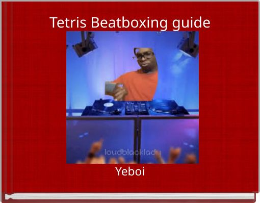 Tetris Beatboxing guide