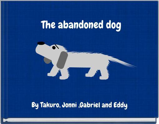 The abandoned dog