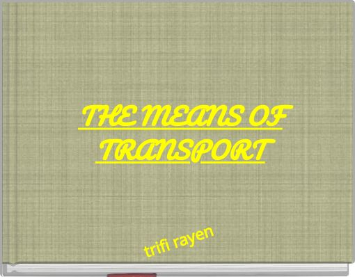 THE MEANS  OFTRANSPORT