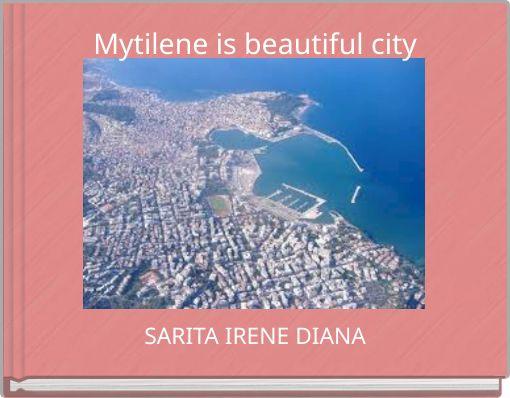 Mytilene is beautiful city