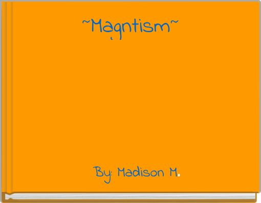 ~Magntism~