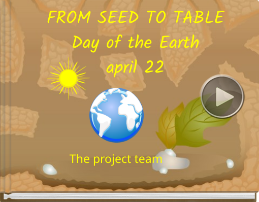 Book titled 'FROM SEED TO TABLEDay of the Earthapril 22'